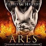 Ares: Guardians of Hades Romance Series | Felicity Heaton