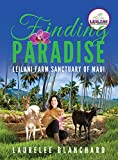 img - for Finding Paradise: Leilani Farm Sanctuary of Maui book / textbook / text book