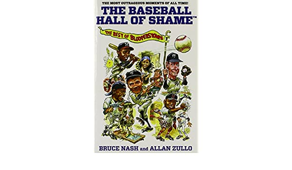 Baseball Hall of Shame (TM): The Best Of Blooperstown ...