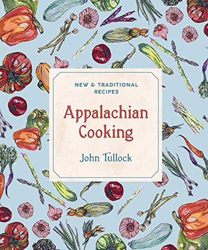 Appalachian Cooking: New & Traditional Recipes