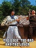 the good the bad the ugly - The Good The Bad The Loser