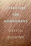 Literature for Nonhumans (Ahsahta Press New Series)
