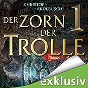 Der Zorn der Trolle 1 | Christoph Hardebusch