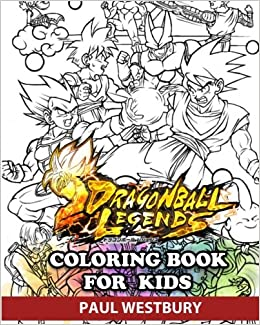 Dragon Ball Legends Coloring Book for Kids: Coloring All ...