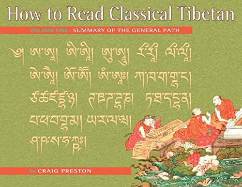 Read Online How to Read Classical Tibetan, Vol. 1:: Summary of the General Path PDF