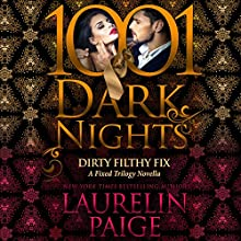 Dirty Filthy Fix: A Fixed Trilogy Novella - 1001 Dark Nights Audiobook by Laurelin Paige Narrated by Carly Robins