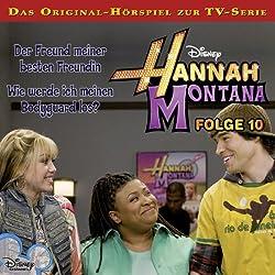 Der Freund meiner besten Freundin / Wie werde ich meinen Bodyguard los? (Hannah Montana 10)