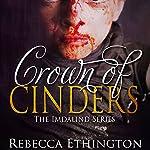 Crown of Cinders: Imdalind, Book 7 | Rebecca Ethington