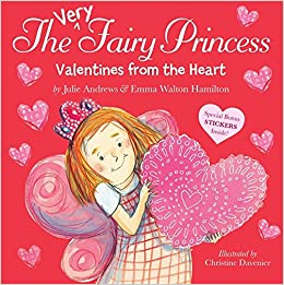 The Very Fairy Princess: Valentines From The Heart: Julie Andrews, Emma  Walton Hamilton, Christine Davenier: 9780316283243: Amazon.com: Books