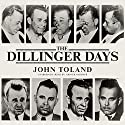 The Dillinger Days Audiobook by John Toland Narrated by Grover Gardner