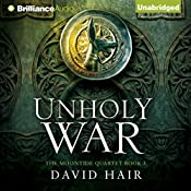 Unholy War: The Moontide Quartet, Book 3 | David Hair