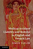 Medical Accident Liability and Redress in English and French Law, Taylor, Simon, 1107102804