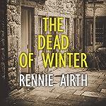 The Dead of Winter   Rennie Airth