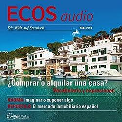 ECOS audio - Comprar o alquilar una casa? 5/2013