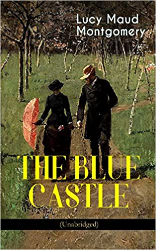 THE BLUE CASTLE (Unabridged)
