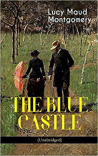 THE BLUE CASTLE (Unabridged)