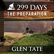 299 Days: The Preparation, Book 1   Glen Tate