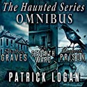 The Haunted Series Omnibus: The Haunted Series Collection, Book 1 Audiobook by Patrick Logan Narrated by Michael Pauley