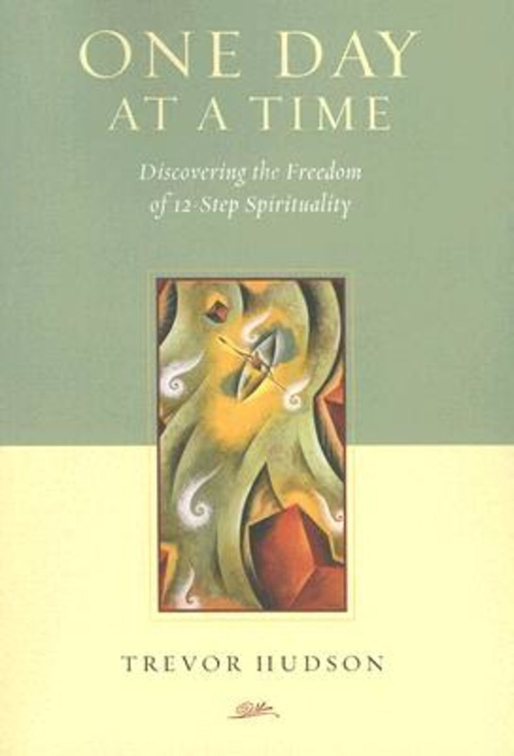 Read Online One Day at a Time: Discovering the Freedom of 12-Step Spirituality ebook