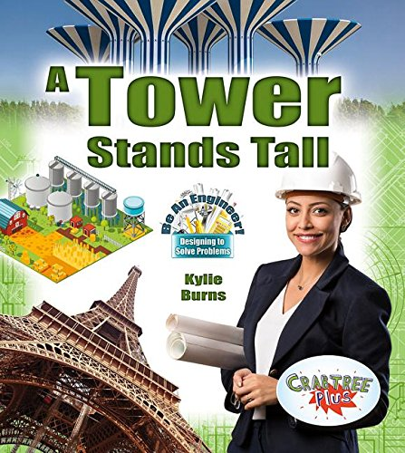 A Tower Stands Tall (Be an Engineer! Designing to Solve Problems)