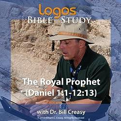 The Royal Prophet (Daniel 1: 1-12: 13)