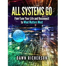 All Systems Go: Fine-Tune Your Life and Reconnect to What Matters Most