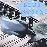 Blue Roses by No Strings Attached