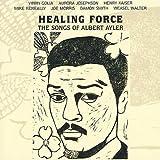 Healing Force: Songs of Albert Ayler