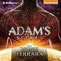 Adam's Secret Audiobook by Guillermo Ferrara Narrated by Benjamin L. Darcie