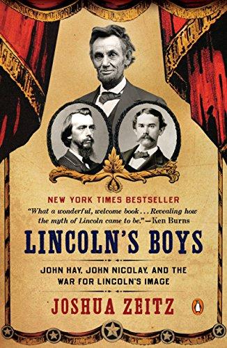 (Lincoln's Boys: John Hay, John Nicolay, and the War for Lincoln's Image)