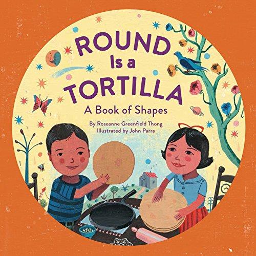 Las Tortillas - Round Is a Tortilla: A Book of Shapes