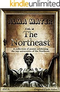 Alma Mater Vol. 2: The Northeast: A Collection of Poetry Celebrating the Top Colleges of the Northeast
