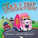 Take a Trip with Trucktown!, Jon Scieszkas Trucktown and Lee Howard, 1416941819