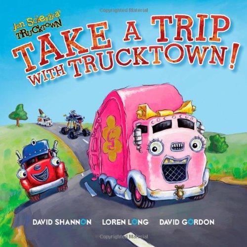 Take a Trip with Trucktown! (Jon Scieszka's Trucktown 8x8) por David Shannon,Loren Long,David Gordon