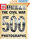 TIME-LIFE The Civil War in 500 Photog...
