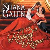 I Kissed a Rogue: Covent Garden Cubs, Book 3 | Shana Galen