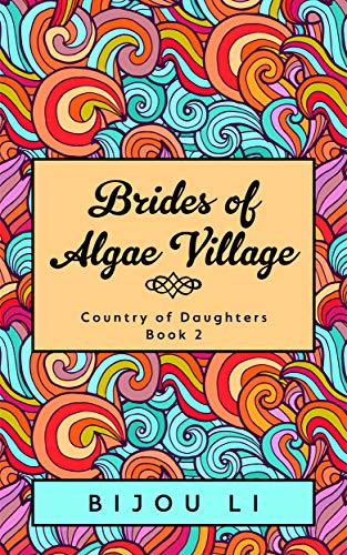Brides of Algae Village: Country of Daughters Book 2 ()