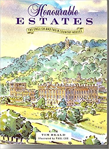 Book Honourable Estates: English and Their Country Houses by Tim Heald (22-Apr-1993)