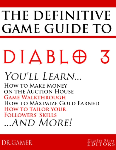 The Definitive Game Guide to Diablo 3: Classes, Walkthrough, Gold Farming, and Auction House Tips (English Edition)