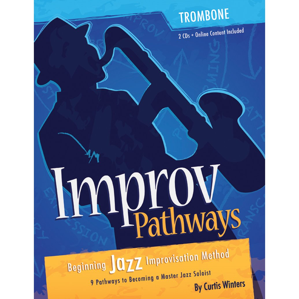 Improv Pathways: Beginning Jazz Improvisation Method for Trombone:  9781892131454: Amazon.com: Books