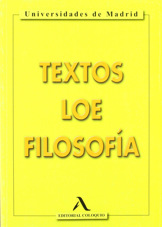 Texto De Filosofía LOE . Universidades De Madrid. Bachillerato 2 - 9788478610594: Amazon.es: Vv.Aa.: Libros