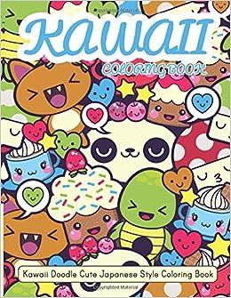 Amazon Com Kawaii Coloring Book Kawaii Doodle Cute Japanese Style