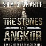 The Stones of Angkor: Purge of Babylon, Volume 3   Sam Sisavath