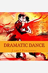 Dramatic Dance: An Adult Coloring Book Paperback