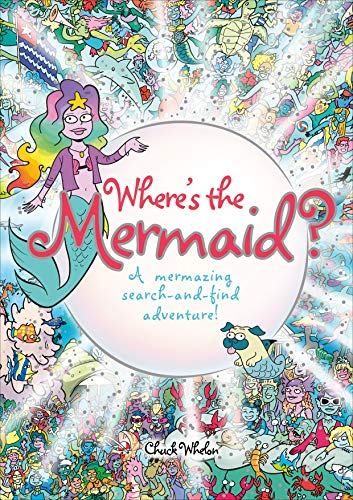 Where's the Mermaid?: A Mermazing Search-and-Find Adventure! -