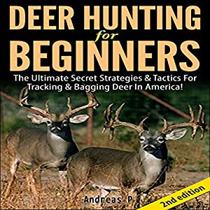 Deer Hunting for Beginners 2nd Edition Audiobook