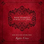 Miss Mabel's School for Girls : The Network Series, Book 1 | Katie Cross
