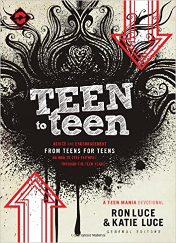 Teen to Teen: Advice and Encouragement from Teens for Teens (Teen ...