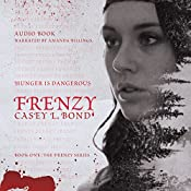 Frenzy: The Frenzy Series, Book 1 | Casey L. Bond