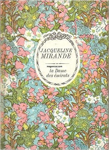 Jacqueline Mirande - La Dame des émirats